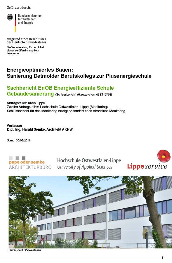 """Schlussbericht zum Bau- und Forschungsvorhaben """"Energieoptimiertes Bauen: Sanierung Detmolder Berufskollegs zur Plusenergieschule"""""""