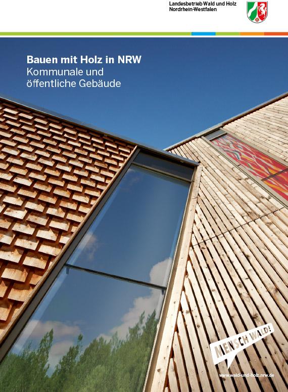 Bauen mit Holz in NRW, Kommunale und öffentliche Gebäude, Herausgegeben am 26.10.2018 von Wald und Holz NRW