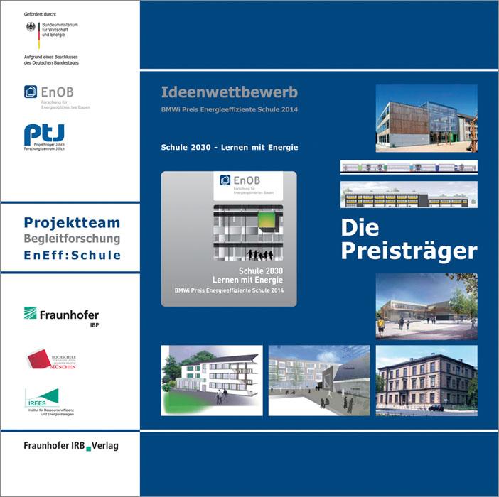 Fraunhofer IRB Verlag, Stuttgart 2015: Die Preisträger Schule 2030-Lernen mit Energie, ISBN (Print) 978-3-8167-9339-7